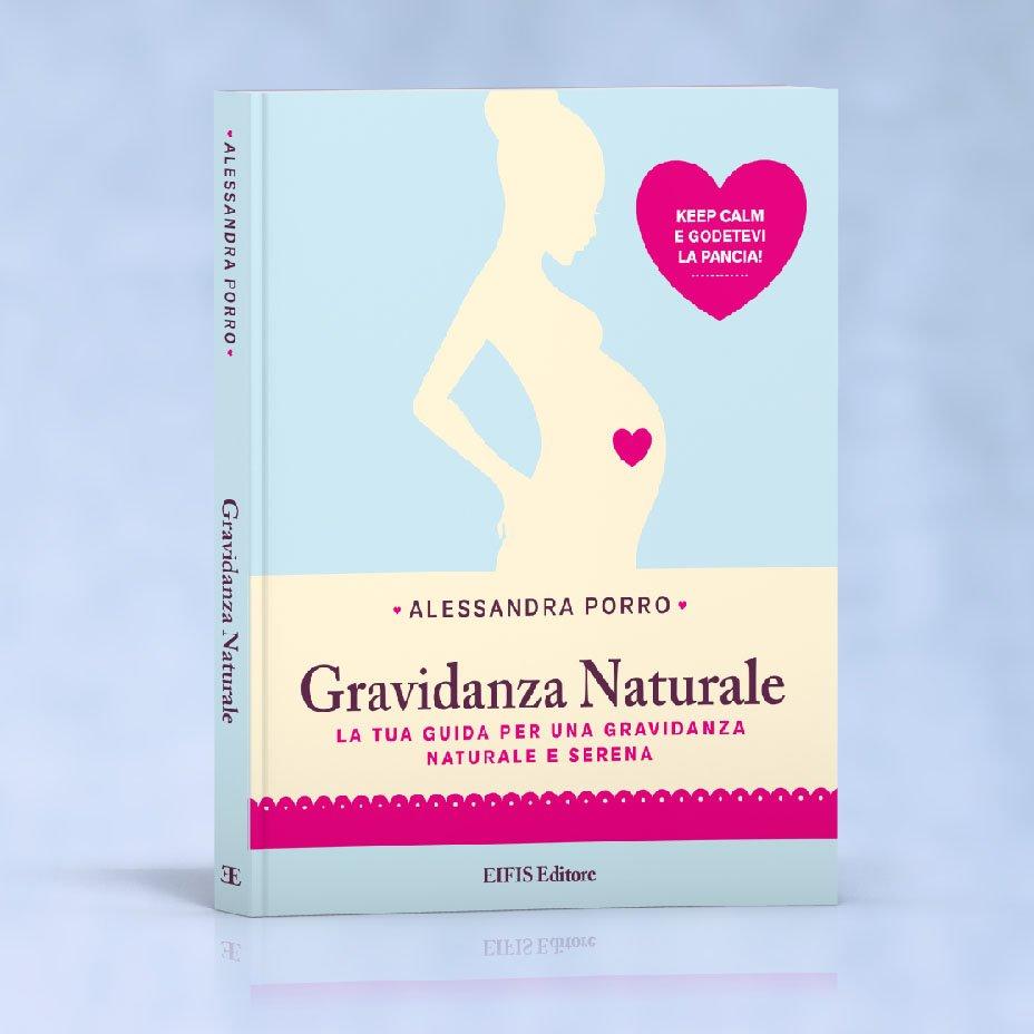 Gravidanza naturale: la tua guida per una gravidanza naturale e serena