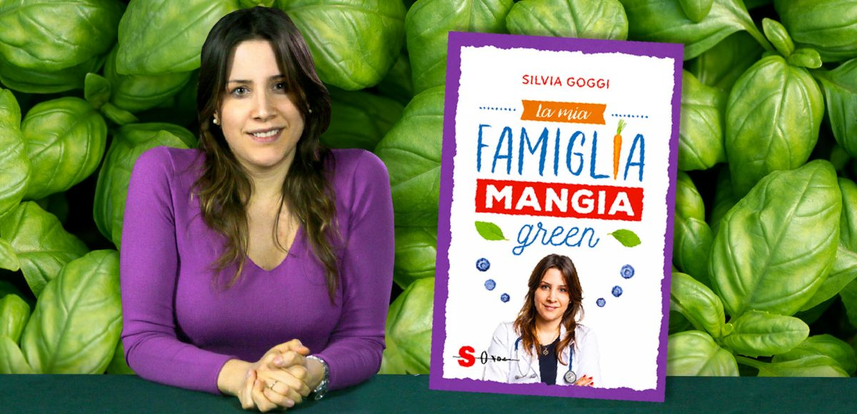 """""""La mia famiglia mangia green"""". Dott.ssa Silvia Goggi"""