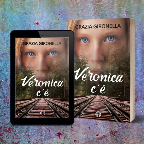 Veronica c'è di Grazia Gironella